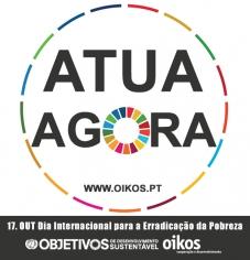 Atua agora! O que vais fazer para mudar o Mundo? - Dia Internacional para a Erradicação da Pobreza